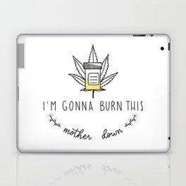 I'm Gonna Burn This Mother Down Laptop & iPad Skin