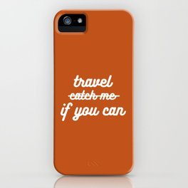 travel if you can iPhone Case