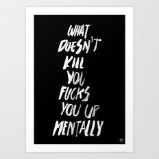 Mentally, alternative Art Print