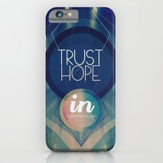 Trust hope in a damned age iPhone 6s Slim Case