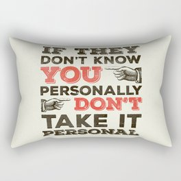If They Don't Know You Personally Rectangular Pillow