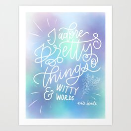 Pretty Things and Witty Words Art Print