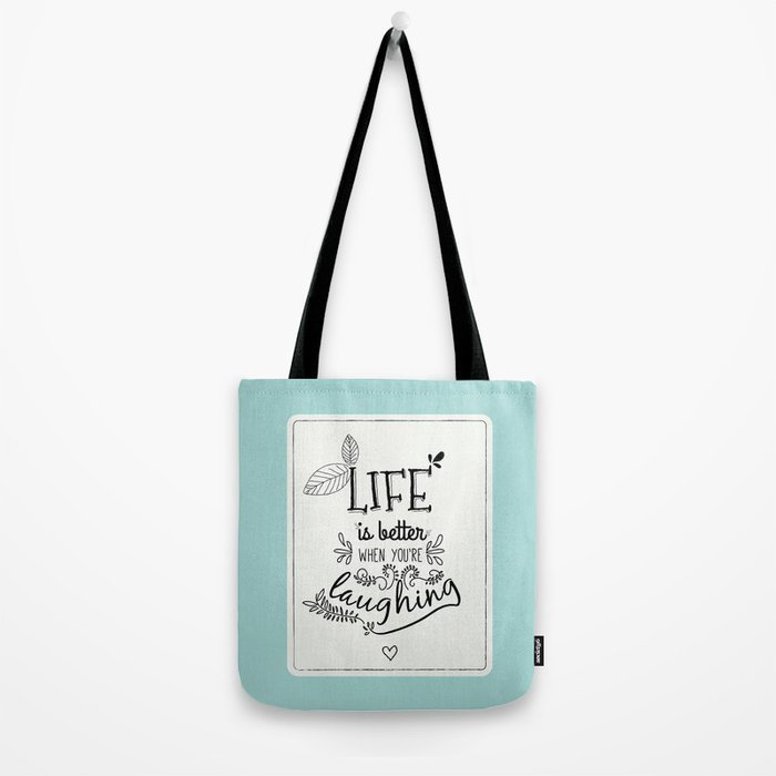 Life is better when you're laughing Tote Bag