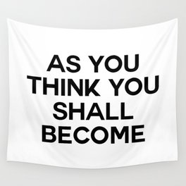 as you think Wall Tapestry