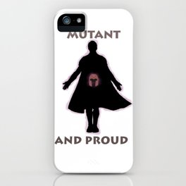 Mutant and proud iPhone Case
