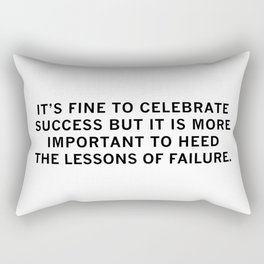 It's Fine to Celebrate Success but it is more important Rectangular Pillow