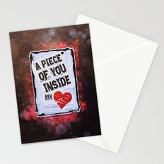 A piece of you inside my heart Stationery Cards