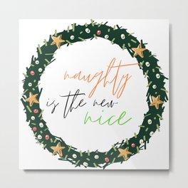 Naughty Is the New Nice Funny Christmas Gift Metal Print