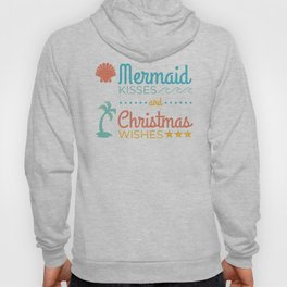 Mermaid Kisses and Christmas Wishes Hoody