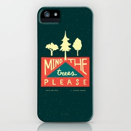 Mind the trees, please iPhone Case