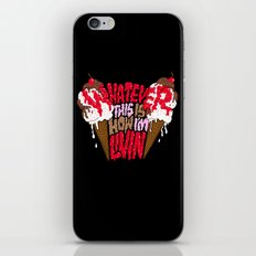 This is how I'm livin'. iPhone Skin