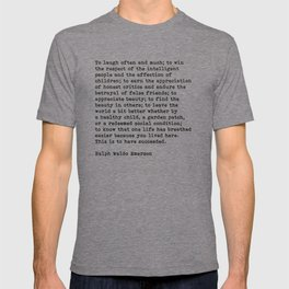 To Laugh Often And Much, Success, Ralph Waldo Emerson Quote. T-shirt