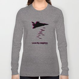 Love thy Neighbor. Long Sleeve T-shirt