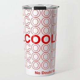 COOL COOL COOL (no doubt) Travel Mug