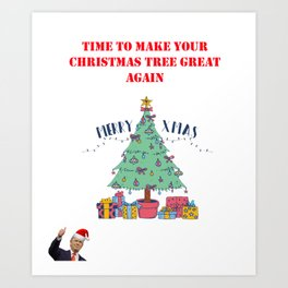 Make Your Christmas Tree Great Again Art Print
