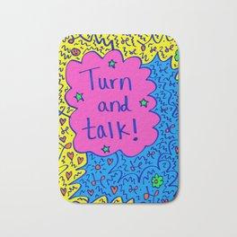 Turn and talk! Bath Mat