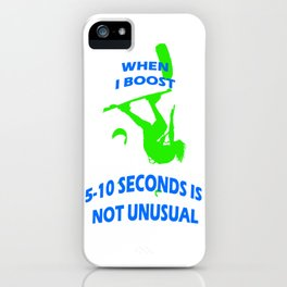 When I Boost 5-10 Seconds Is Not Unusual Neon Lime and Blue iPhone Case