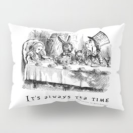 It's always tea time Pillow Sham
