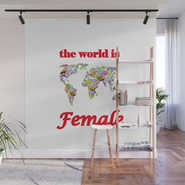 The world is female 3 Wall Mural