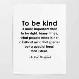 To Be Kind Is More Important, F. Scott Fitzgerald Quote Poster