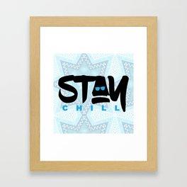 Stay Chill Framed Art Print
