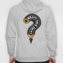 What's Your Point? (Black Pencil) Hoody