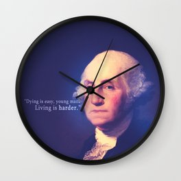 We got a lot of livin' to do. Wall Clock