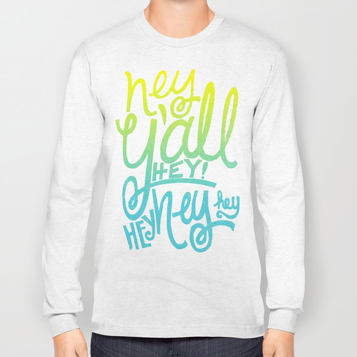 HEY Y'ALL Long Sleeve T-shirt