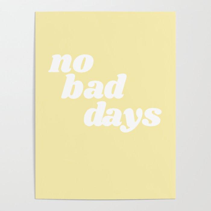 no bad days VIII Poster