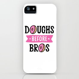Doughs Before Bros iPhone Case