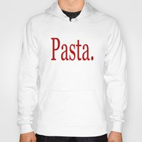 pasta Hoodies featuring Pasta by Pan Fox Productions