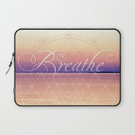 Breathe - Reminder Affirmation Mindful Quote Laptop Sleeve