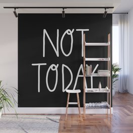 Not Today (white) Wall Mural