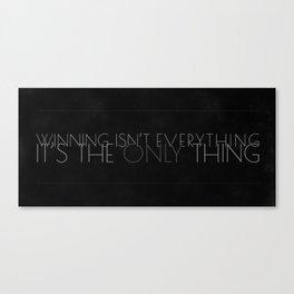 Winning isnt everything  Canvas Print