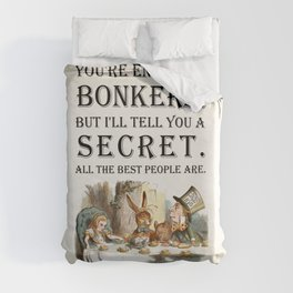 Alice In Wonderland -Colors- Tea Party - You're Entirely Bonkers - Quote Duvet Cover
