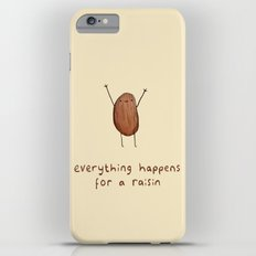 Everything Happens for a Raisin Slim Case iPhone 6 Plus