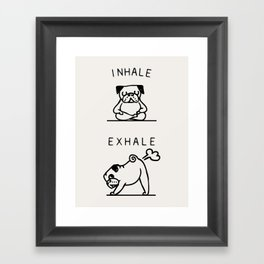 Inhale Exhale Pug Framed Art Print