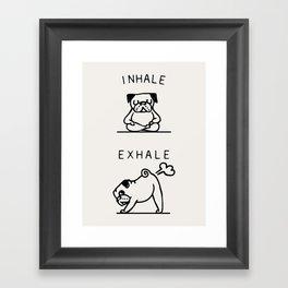 Inhale Exhale Pug Framed Art Print