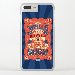 The Greatest Show Clear iPhone Case