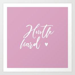 hustle hard - pink Art Print
