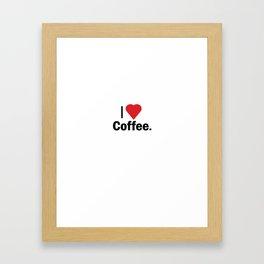 I Love Coffee Framed Art Print