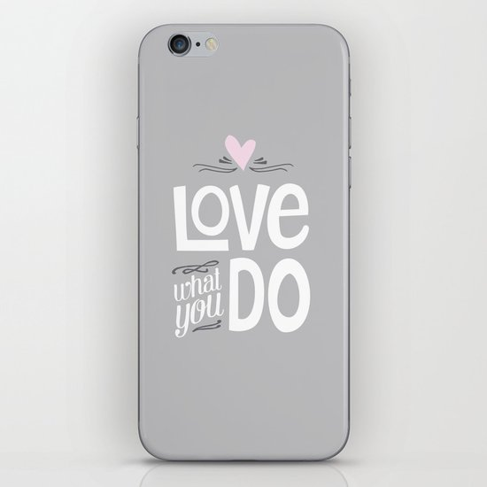 Love What You Do iPhone & iPod Skin