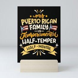 My Puerto Rican Family Is Temperamental - Boricua Mini Art Print