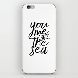 SEA ART, Love Quote,Love Sign,You Me And The Sea,Gift For Her,Gift For Him,Couples Gift,Sea Quote,Yo iPhone Skin