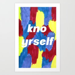 kno yrself Art Print
