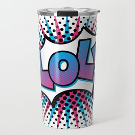 Pop Art LOL! Travel Mug