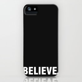 BELIEVE. iPhone Case