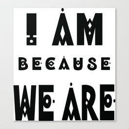 I am Canvas Print