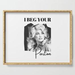 Dolly Parton - I Beg Your Parton Dolly Parton Gift Serving Tray