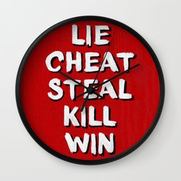 Lie Cheat Steal Kill Win Wall Clock